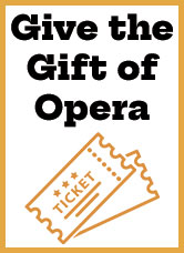 Share the gift of opera! Purchase a gift card in any amount between $1 and $500.